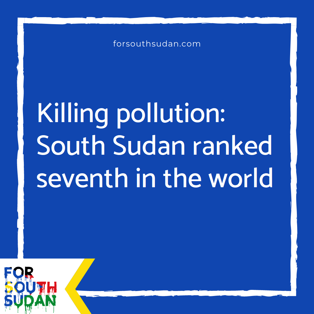 Killing pollution: South Sudan ranked seventh in the world