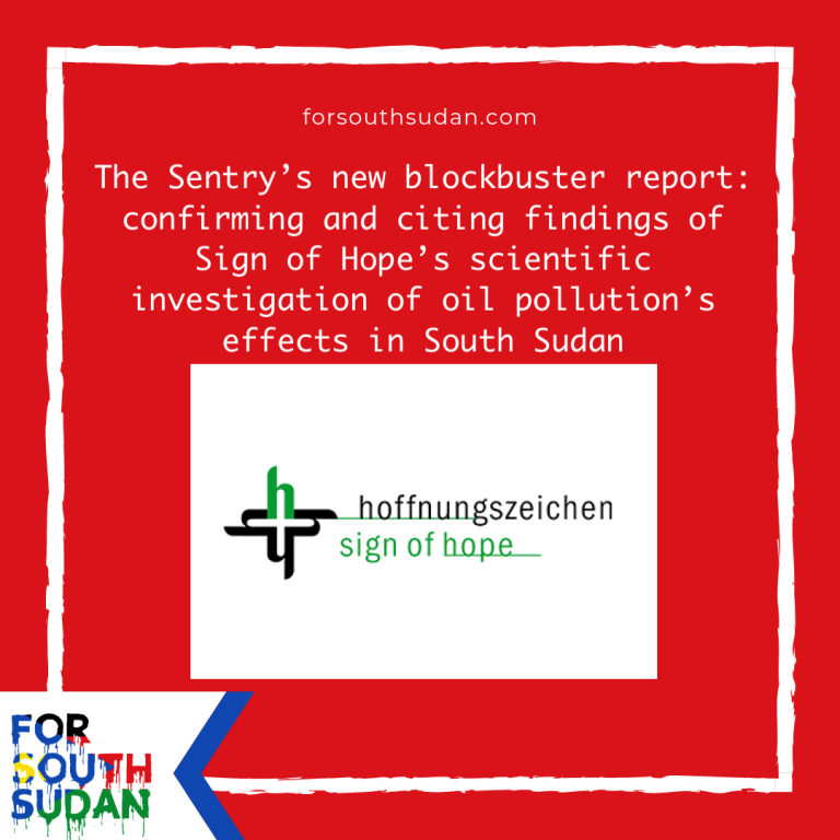 The Sentry's new blockbuster report: confirming and citing findings of Sign of Hope's scientific investigation of oil pollution's effects in South Sudan