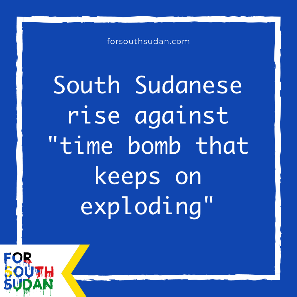 "South Sudanese rise against ""time bomb that keeps on exploding"""