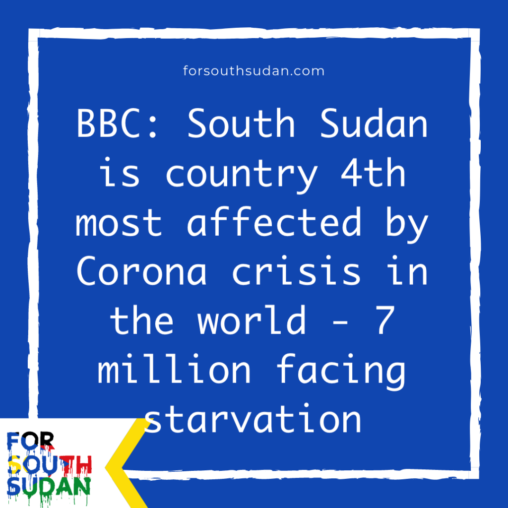 BBC: South Sudan is country 4th most affected by Corona crisis in the world - 7 million facing starvation