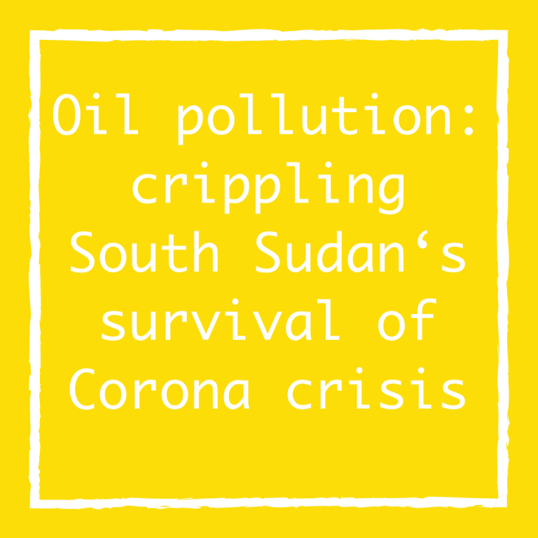 Oil pollution: crippling South Sudan's survival of Corona crisis