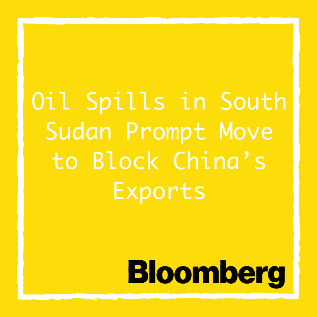 Oil Spills in South Sudan Prompt Move to Block China's Exports