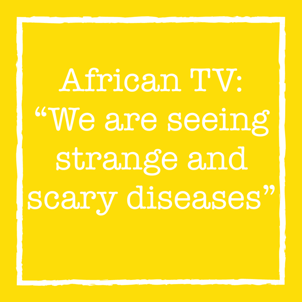 "African TV: ""We are seeing strange and scary diseases"""
