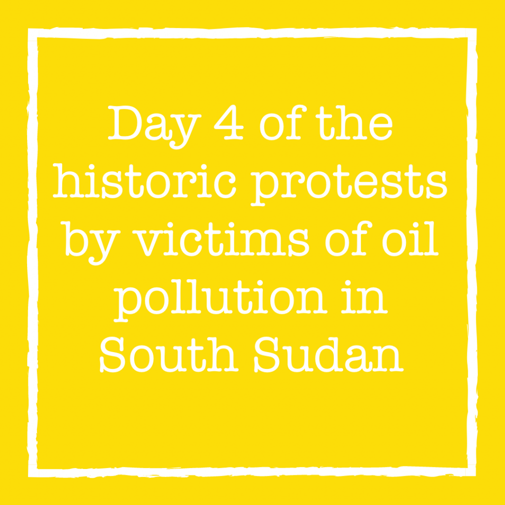 Day 4 of the historic protests by victims of oil pollution in South Sudan