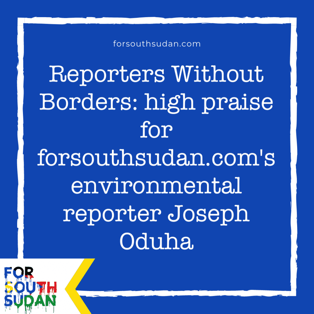 Reporters Without Borders: high praise for forsouthsudan.com's environmental reporter Joseph Oduha