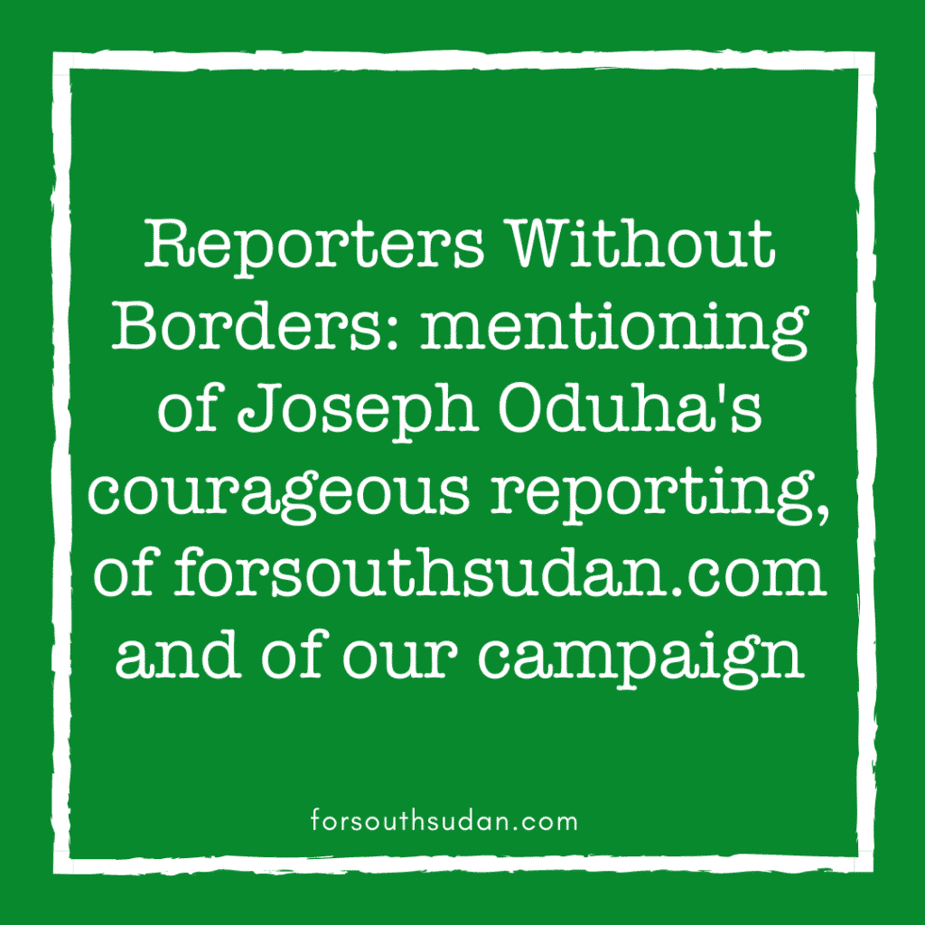Reporters Without Borders: mentioning of Joseph Oduha's courageous reporting, of forsouthsudan.com and of our campaign