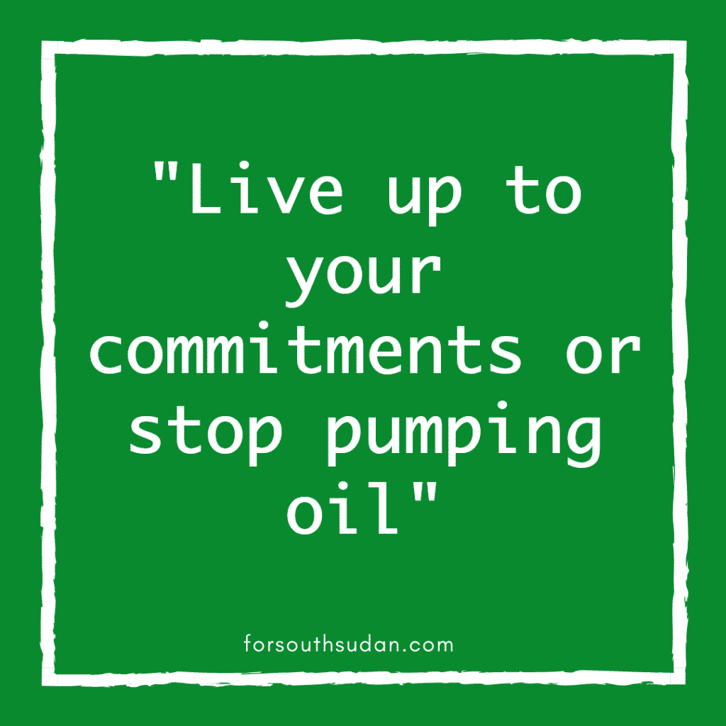 """Live up to your commitments or stop pumping oil""""Live up to your commitments or stop pumping oil"""
