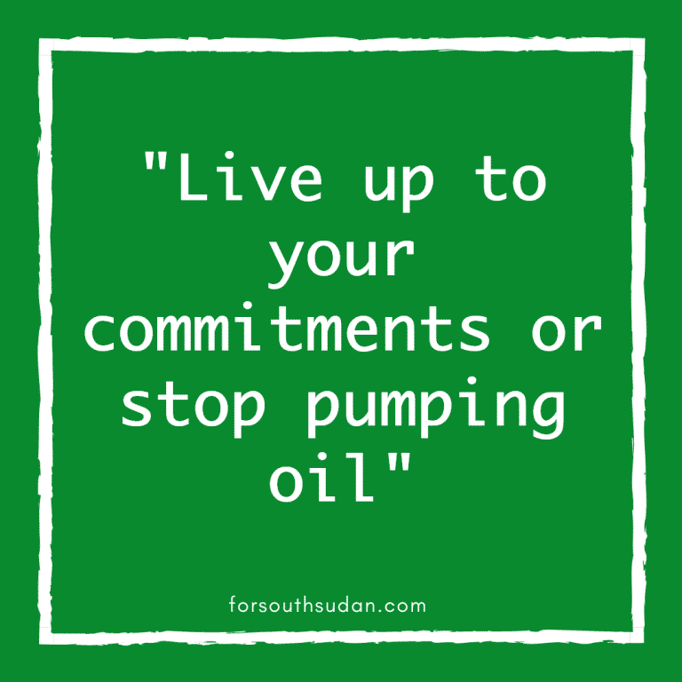"""Live up to your commitments or stop pumping oil"""