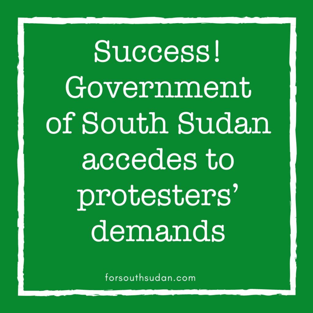 Success! Government of South Sudan accedes to protesters' demands