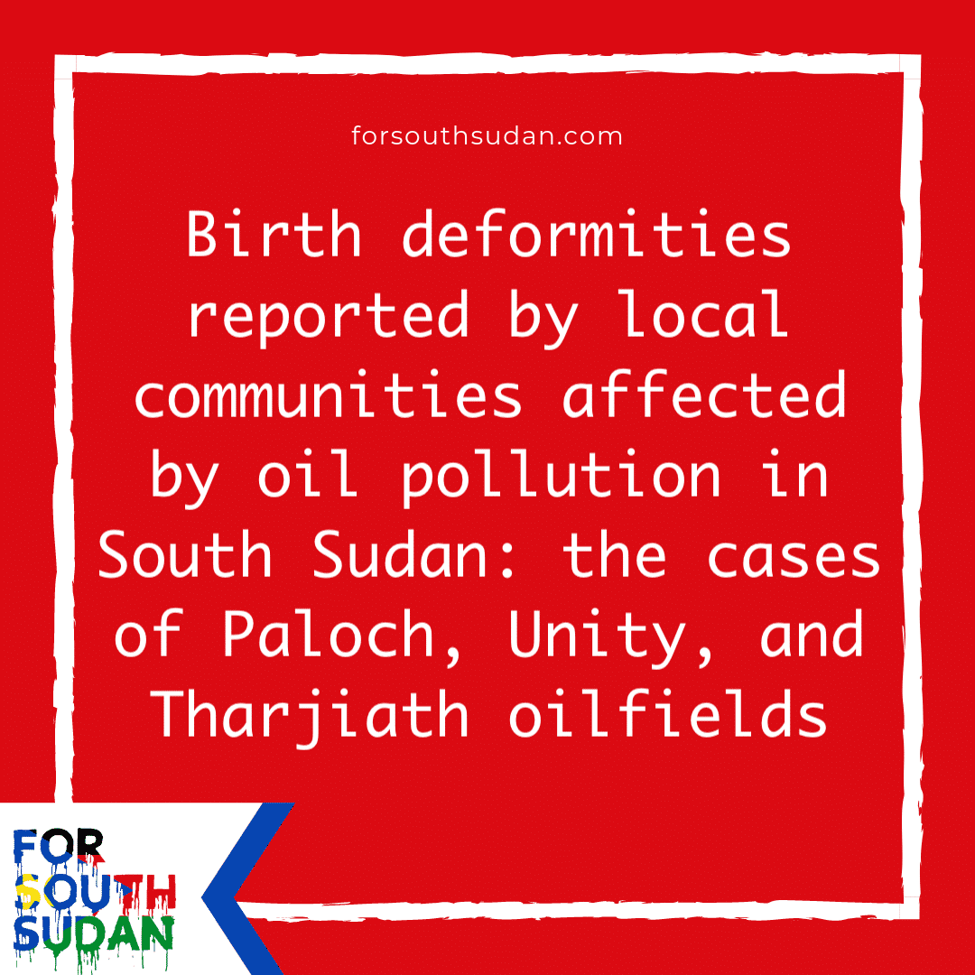 Birth deformities reported by local communities affected by oil pollution in South Sudan: the cases of Paloch, Unity, and Tharjiath oilfields