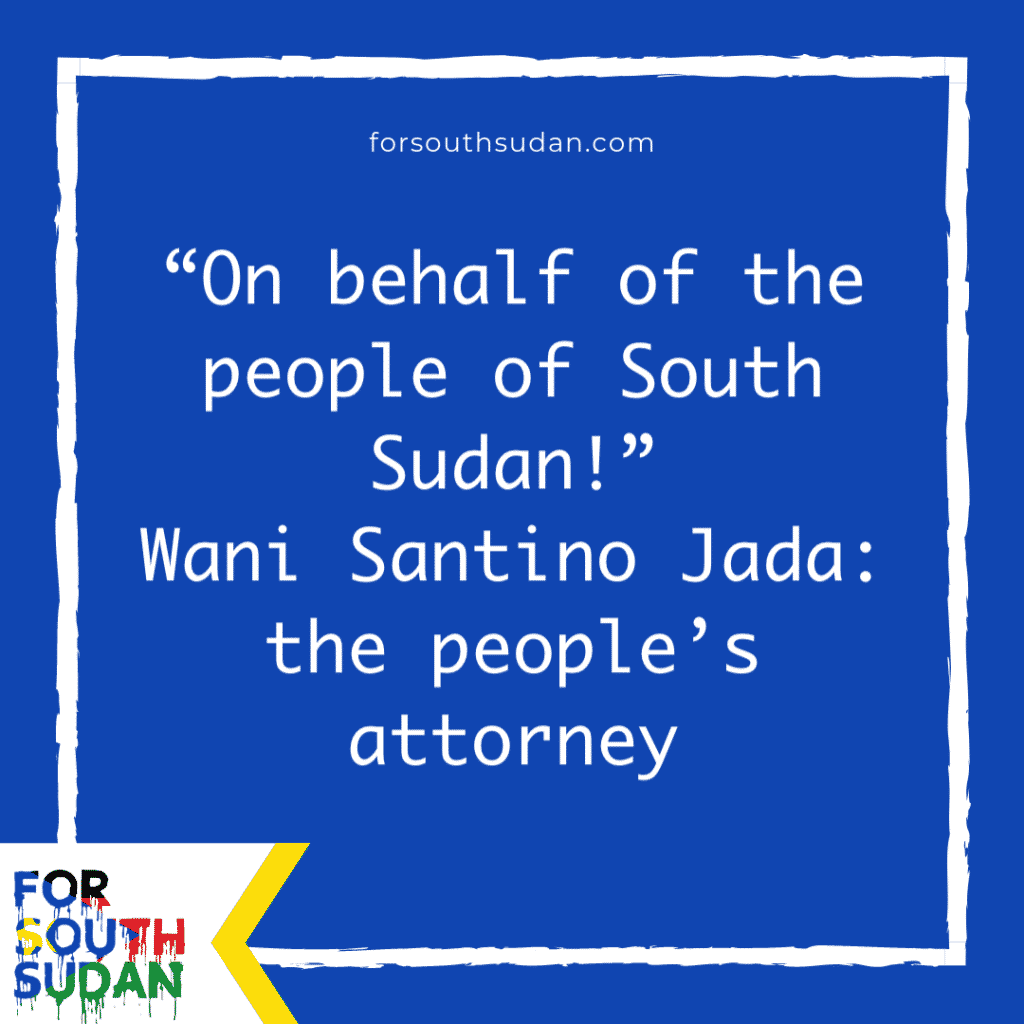 """On behalf of the people of South Sudan!"" Wani Santino Jada: the people's attorney"
