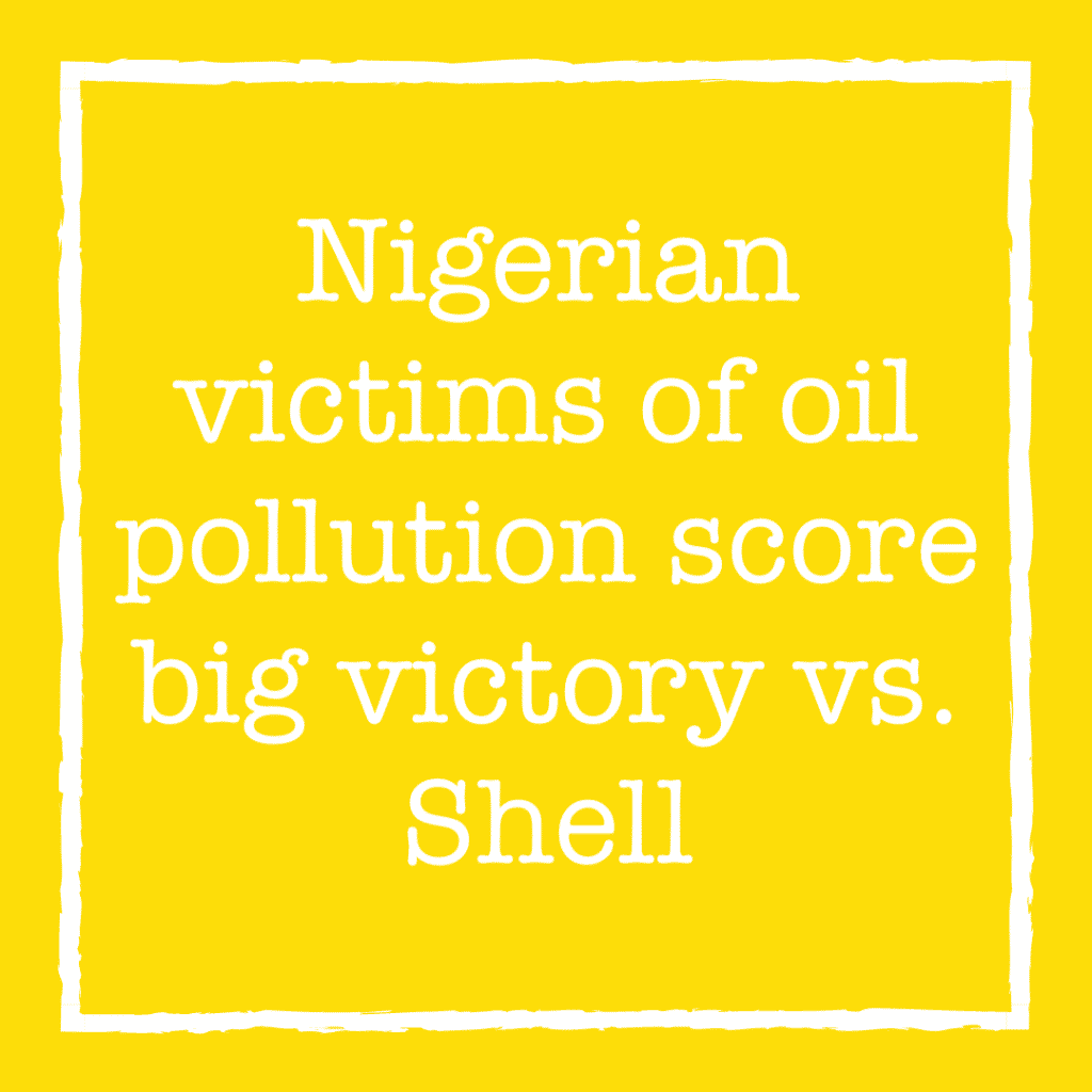 Nigerian victims of oil pollution score big victory vs. Shell