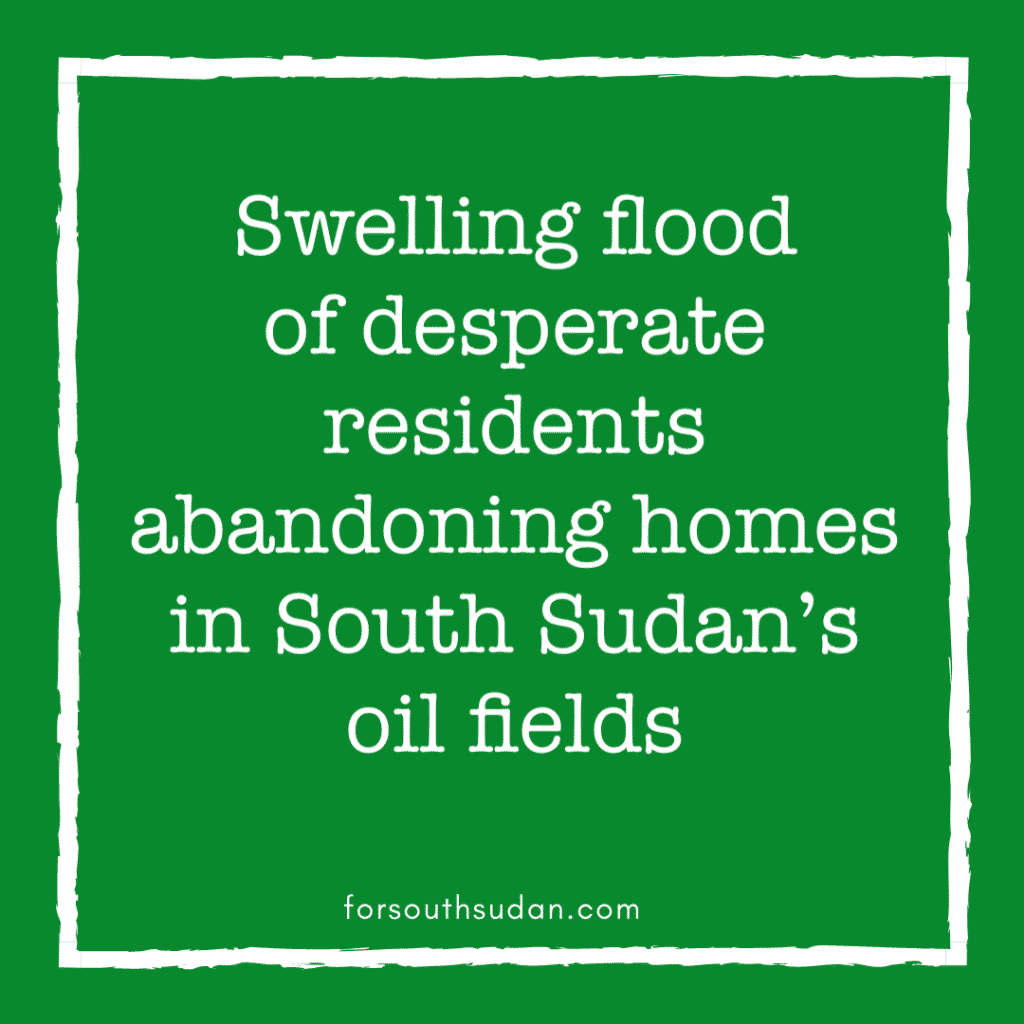 Swelling flood of desperate residents abandoning homes in South Sudan's oil fields