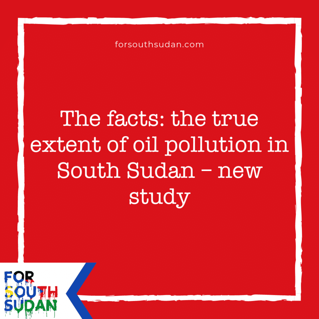 The facts: the true extent of oil pollution in South Sudan – new study