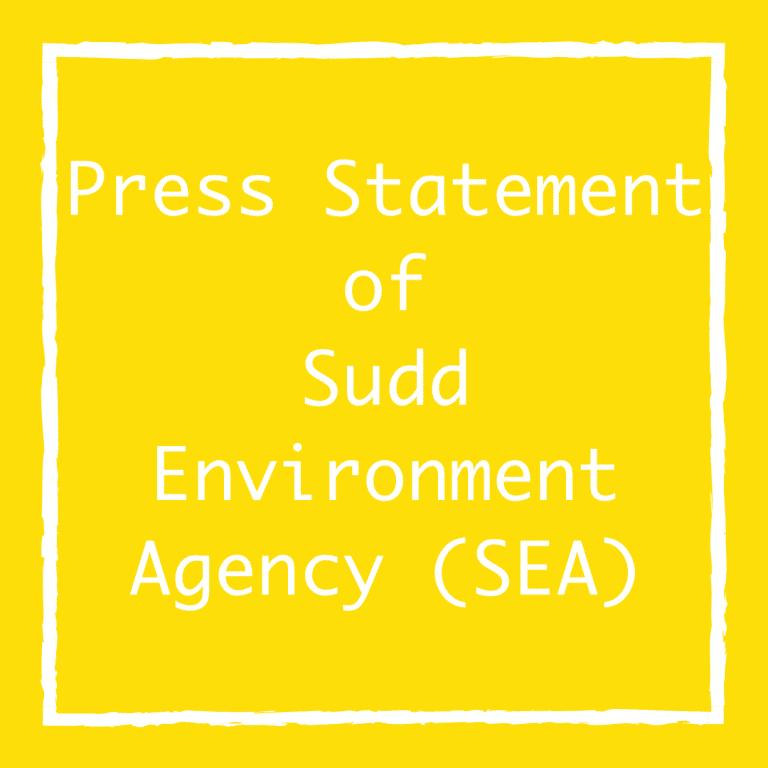 Press Statement of Sudd Environment Agency (SEA)